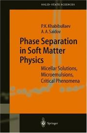 Phase Separation in Soft Matter Physics by Pulat K. Khabibullaev, Abdulla Saidov