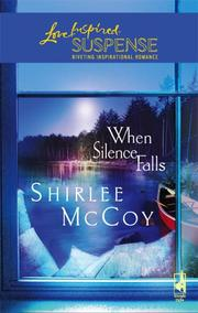 Cover of: When Silence Falls (The Lakeview Series #4) (Steeple Hill Love Inspired Suspense) | Shirlee McCoy