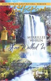 Cover of: Love Walked In | Merrillee Whren