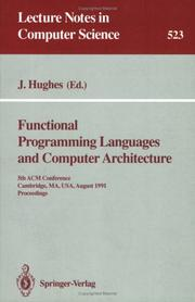 Cover of: Functional Programming Languages and Computer Architecture: 5th ACM Conference. Cambridge, Ma, USA, August 26-30, 1991 Proceedings (Lecture Notes in Computer Science)