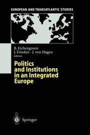 Cover of: Politics and institutions in an integrated Europe