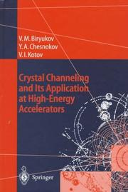 Cover of: Crystal channeling and its application at high-energy accelerators