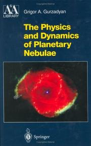Cover of: The physics and dynamics of planetary nebulae