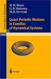 Cover of: Quasi-periodic motions in families of dynamical systems | H. W. Broer