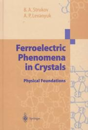 Ferroelectric phenomena in crystals by Boris Anatolʹevich Strukov