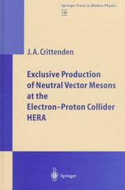 Cover of: Exclusive production of neutral vector mesons at the electron-proton collider HERA