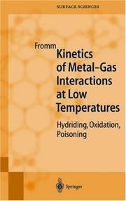Cover of: Kinetics of metal-gas interactions at low temperatures