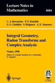 Cover of: Integral Geometry, Radon Transforms and Complex Analysis | Carlos A. Berenstein