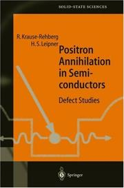 Cover of: Positron annihilation in semiconductors | R. Krause-Rehberg