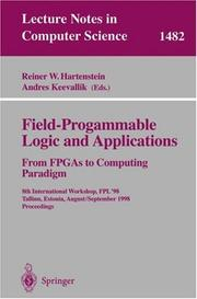Cover of: Field-Programmable Logic and Applications. From FPGAs to Computing Paradigm |