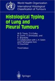 Cover of: Histological Typing of Lung and Pleural Tumours (WHO. World Health Organization. International Histological Classification of Tumours) | W.D. Travis