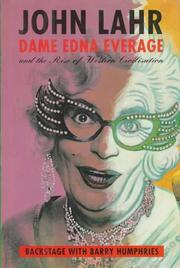 Cover of: Dame Edna Everage and the rise of Western civilisation | John Lahr