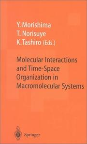 Cover of: Molecular interactions and time-space organization in macromolecular systems