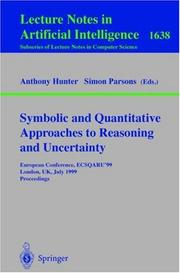 Cover of: Symbolic and quantitative approaches to reasoning and uncertainty