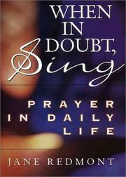 When in doubt, sing by Jane Redmont
