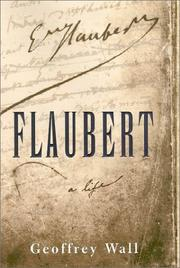 Cover of: Flaubert, a life | Geoffrey Wall