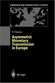 Cover of: Asymmetric Monetary Transmission in Europe (European and Transatlantic Studies) | Volker Clausen