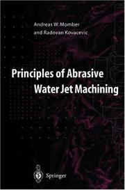 Cover of: Principles of abrasive water jet machining | Andreas W. Momber