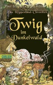 Cover of: Twig im Dunkelwald. Die Klippenland- Chroniken