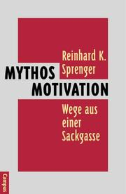 Cover of: Mythos Motivation. Wege aus einer Sackgasse