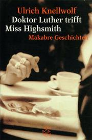Cover of: Doktor Luther trifft Miss Highsmith. Makabre Geschichten