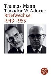 Briefwechsel 1943 - 1955 by Theodor W. Adorno