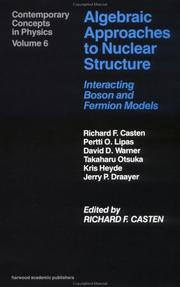 Cover of: Algebraic Approaches to Nuclear Structure | Richard F. Casten