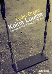 Keine Louise by Lydia Guyer