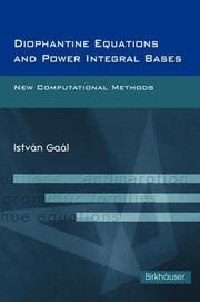 Cover of: Diophantine Equations and Power Integral Bases | Istvan Gaal