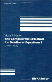 Cover of: The complex WKB method for nonlinear equations I | V. P. Maslov