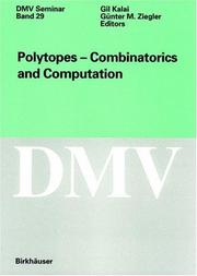Polytopes - Combinatorics and Computation (Oberwolfach Seminars) by