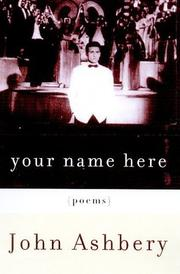 Cover of: Your name here | John Ashbery