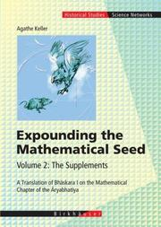 Cover of: Expounding the Mathematical Seed (Science Networks. Historical Studies) | Agathe Keller