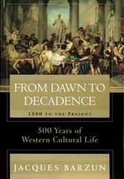 Cover of: From Dawn to Decadence: 500 years of western cultural life : 1500 to the present