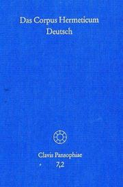 Cover of: Das Corpus Hermeticum Deutsch