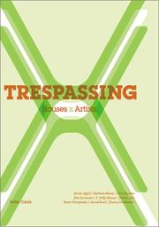Cover of: Trespassing: houses and artists. Exhibition Trespassing, Bellevue Art Musesum, Washington, 31. August 2002 bis 5. Januar 2003