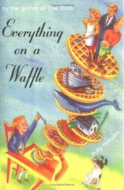 Cover of: Everything on a waffle | Polly Horvath
