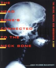 Cover of: The Head Bone's Connected To The Neck Bone