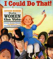 Cover of: I Could Do That!: Esther Morris Gets Women the Vote (Melanie Kroupa Books)