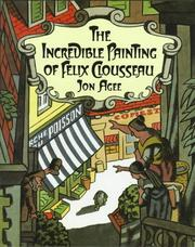 Cover of: The incredible painting of Felix Clousseau
