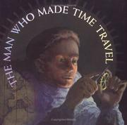 Cover of: The Man Who Made Time Travel (Orbis Pictus Honor for Outstanding Nonfiction for Children (Awards))