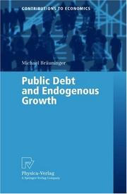 Cover of: Public Debt and Endogenous Growth (Contributions to Economics) | Michael Bräuninger