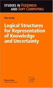 Logical structures for representation of knowledge and uncertainty by Ellen Hisdal