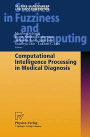 Cover of: Computational Intelligence Processing in Medical Diagnosis (Studies in Fuzziness and Soft Computing) |
