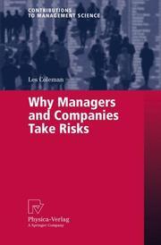Cover of: Why Managers and Companies Take Risks (Contributions to Management Science)