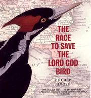 Cover of: The Race to Save the Lord God Bird (The Boston Globe-Horn Book Award  (Awards))