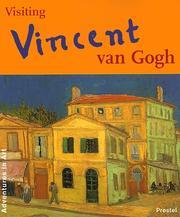 Visiting Vincent van Gogh