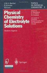 Cover of: Physical Chemistry of Electrolyte Solutions | Josef M.G. Barthel