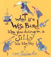 Cover of: What is a wise bird like you doing in a silly tale like this
