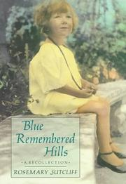Cover of: Blue remembered hills | Rosemary Sutcliff